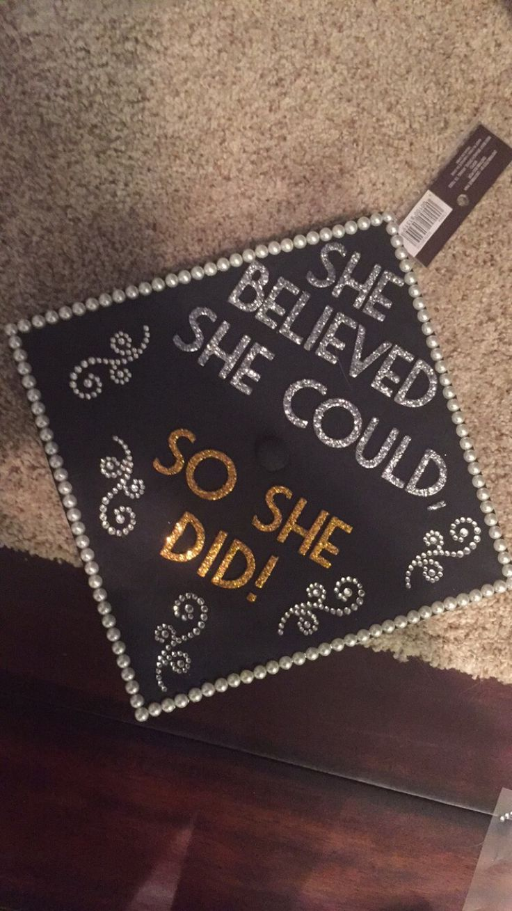 My Quot She Believed She Could So She Did Quot Graduation Cap Graduation Cap Decoration College