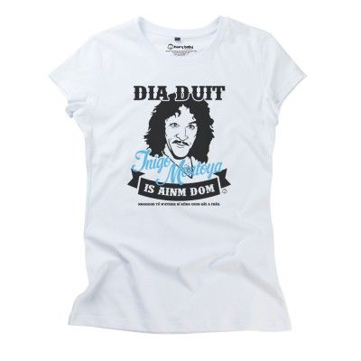 Dia Duit Inigo Montoya Is Ainm Dom Ladies T-Shirt by HairyBaby