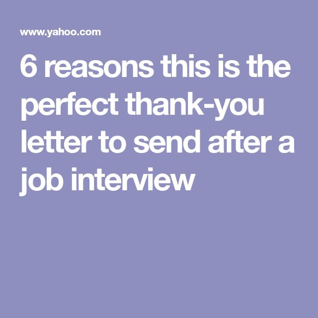 6 reasons this is the perfect thank-you letter to send after a job interview