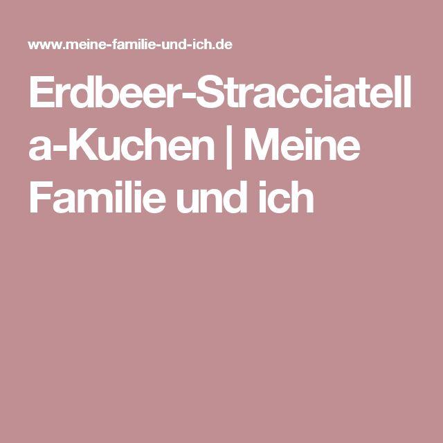Erdbeer-Stracciatella-Kuchen | Meine Familie und ich