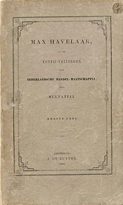 Eduard Douwes Dekkers (Multatuli) was way ahead of his time and saw the problems of the colonised world sooner than many even a century later. A difficult book, bot worth plowing through.