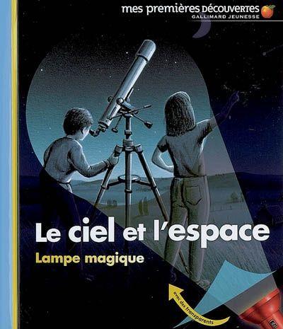Le ciel et l'espace 3199700096552 CPRPS La Lune et les satellites qui tournent autour d'elle, les planètes du Système solaire, les constellations, les galaxies et toutes les étoiles, à la portée des enfants. Grâce à une lampe à fabriquer, ils peuvent chercher les détails cachés dans les pages.