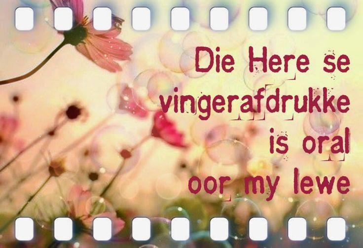 Afrikaanse Inspirerende Gedagtes & Wyshede: Die Here se vingerafdrukke is oral oor my lewe...:)