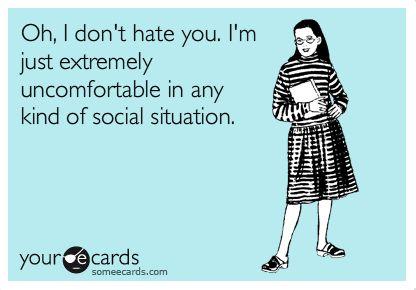 social anxiety... me.