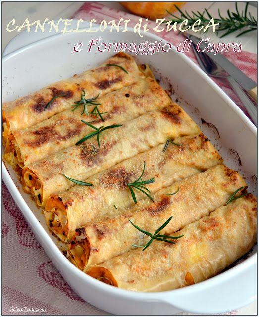 GOLOSA TENTAZIONE...: Cannelloni di zucca e formaggio di capra