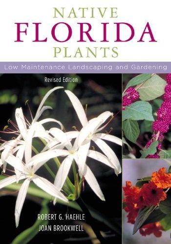 Bestseller Books Online Native Florida Plants: Low Maintenance Landscaping and Gardening Robert G. Haehle, Joan Brookwell $19.77  - http://www.ebooknetworking.net/books_detail-1589790510.html