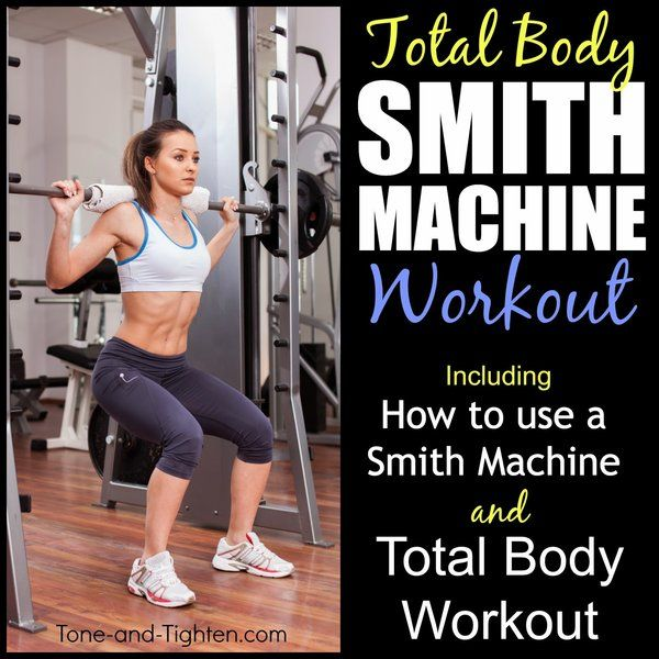 Total Body Smith Machine Workout – How To Use A Smith Machine