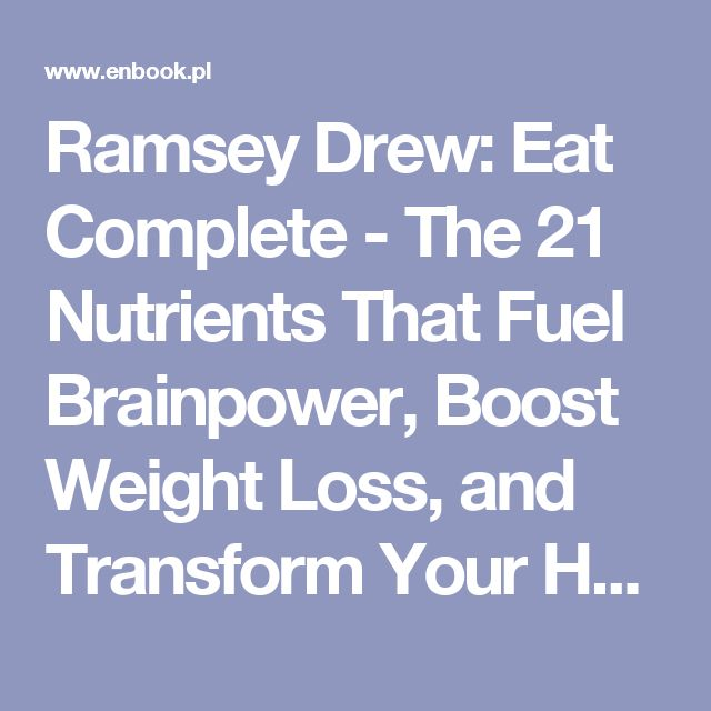 Ramsey Drew: Eat Complete - The 21 Nutrients That Fuel Brainpower, Boost Weight Loss, and Transform Your Health (9780062413437)  | ENbook.pl