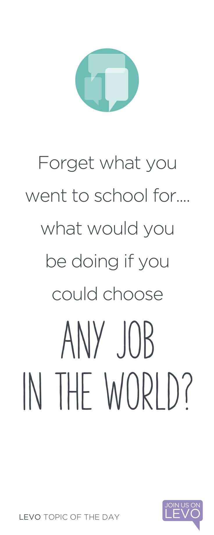 If you could have any job in the world, what would it be? No limits. https://www.levo.com/posts/forget-what-you-went-to-school-for-what-would-you-be-doing-if-you-could-choose-any-job-in-the-world