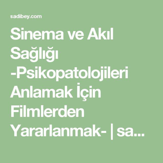 Sinema ve Akıl Sağlığı -Psikopatolojileri Anlamak İçin Filmlerden Yararlanmak- | sadibey.com