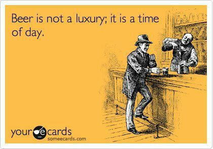 Beer is not a luxury; it is a time of day.  #craftbeer #beerthirty