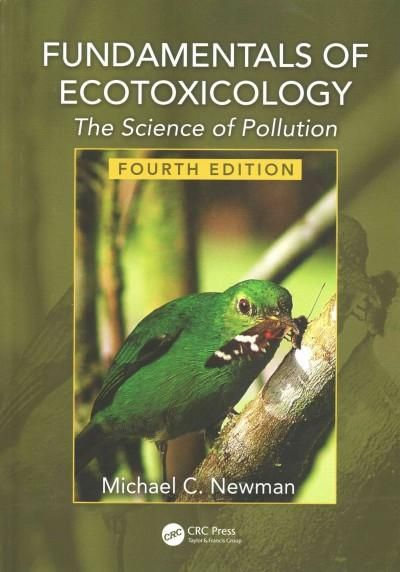 Fundamentals of Ecotoxicology: The Science of Pollution