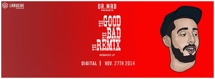 """Montreal-based producer and deejay Dr Mad teams up with Laruche Records to bring us this wholesome goodness called 'The Good,The Bad,The Remix', an 18 track remix project featuring classic joints from Busta Rhymes, Whitney Houston, Freddie Gibbs, Phat Kat and G Unit amongst others. There is no doubt about Dr Mad's work on the boards and the way he flips the samples has go me saying """"Damn son."""" to myself."""