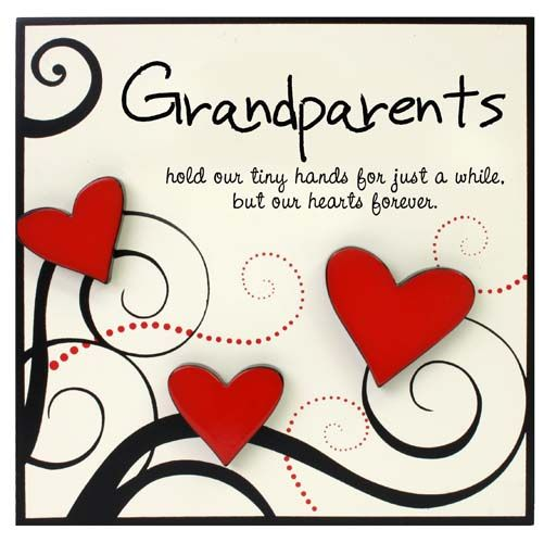 """""""Grandparents hold our tiny hands for just a while, but our hearts forever""""."""