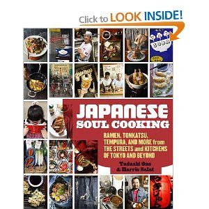 Japanese Soul Cooking: Ramen, Tonkatsu, Tempura, and More from the Streets and Kitchens of Tokyo and Beyond: Tadashi Ono, Harris Salat: 9781...