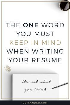 Newsflash: Your Resume Isnu0027t Really All About You. Keep This One Word. Resume  Writing TipsResume ...  Resume Writing Advice