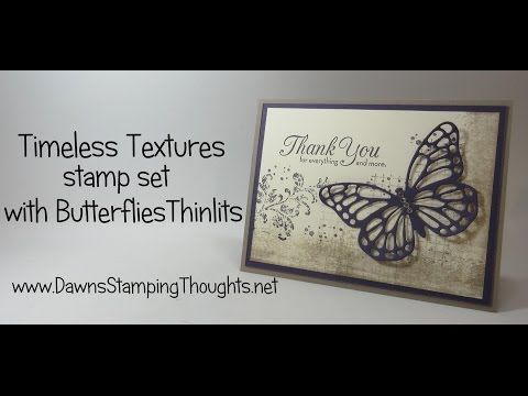 Timeless Textures card with Butterflies Thinlits video | Dawn's Stamping Thoughts | Bloglovin'