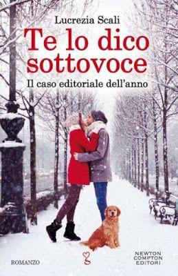 """Leggere Romanticamente e Fantasy: Recensione """"Te lo dico sottovoce"""" di Lucrezia Scal..."""