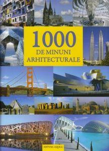 1000 de minuni arhitecturale - editura Acvila; Varsta:4+; Albumul prezintă cele mai frumoase şi interesante clădiri din întreaga lume, din punct de vedere arhitectural: biserici, castele, palate, temple, turnuri, catedrale, teatre, poduri şi multe altele. Perioada de timp acoperă întreaga istorie a arhitecturii.