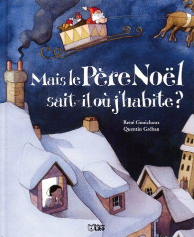 Mais le Père Noël sait-il où j'habite de René Gouichoux https://www.amazon.fr/dp/2244419134/ref=cm_sw_r_pi_dp_x_wROgyb8YZJRAG