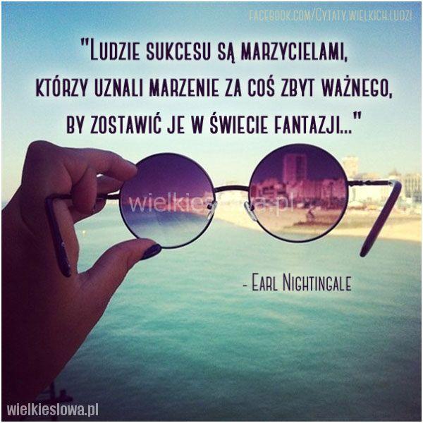 Ludzie sukcesu są marzycielami, którzy uznali marzenie... #Nightingale-Earl,  #Marzenia-i-pragnienia, #Sukces-i-sława
