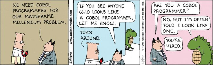 The boss says to dilbert we need cobol programmers for