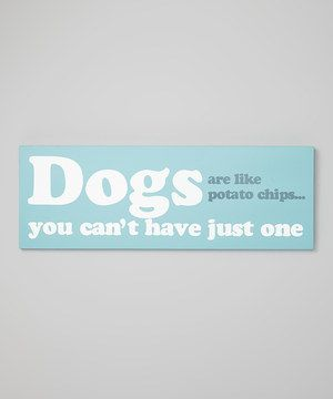 Dog lovers will smile at the sight of this amusing sign. Complete with a pup-themed message, it is perfect for hanging on any wall or door and it's sure to add cheer to a pet-lover's home.