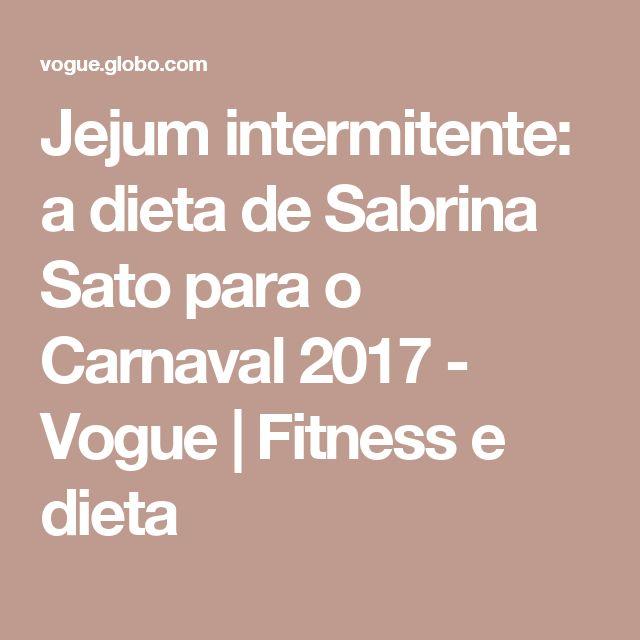Jejum intermitente: a dieta de Sabrina Sato para o Carnaval 2017  - Vogue | Fitness e dieta
