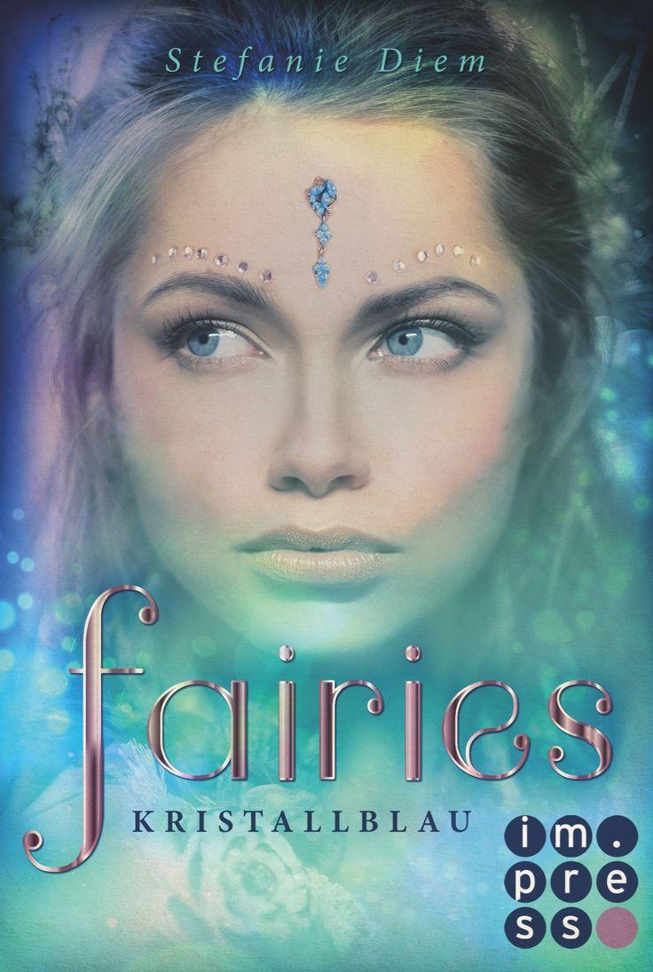 **Es ist ein langer Weg zur anmutigen Schönheit einer Fairy…**  Fairies 1: Kristallblau von Stefanie Diem  www.bittersweet.de/produkt/fairies-1-kristallblau/3212