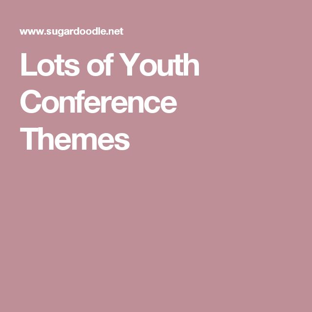 Lots of Youth Conference Themes