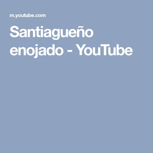 Santiagueño enojado - YouTube