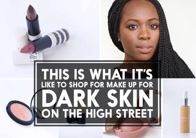 This Is What It's Like To Shop For Make-Up For Dark Skin On The High Street
