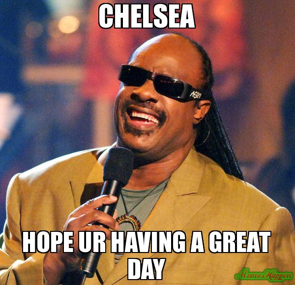Caption and share the Chelsea Hope ur having a great Day meme with the Stevie Wonder meme generator. Discover more hilarious images, upload your own image, or create a new meme. (239918)