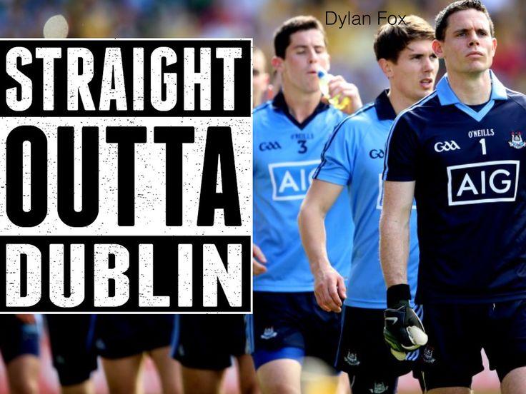 Dublin gaa straight outta Dublin