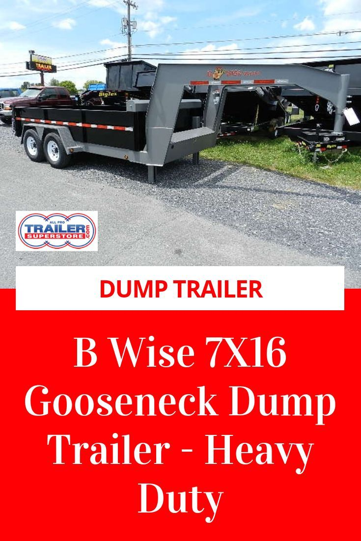 B Wise 7 X 16 Gooseneck Dump Trailer Trailer Superstore Dump Trailers Landscape Trailers Trailers For Sale