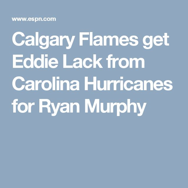 Calgary Flames get Eddie Lack from Carolina Hurricanes for Ryan Murphy