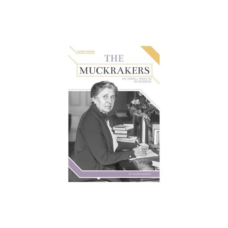 Muckrakers : Ida Tarbell Takes on Big Business (Library) (Valerie Bodden)