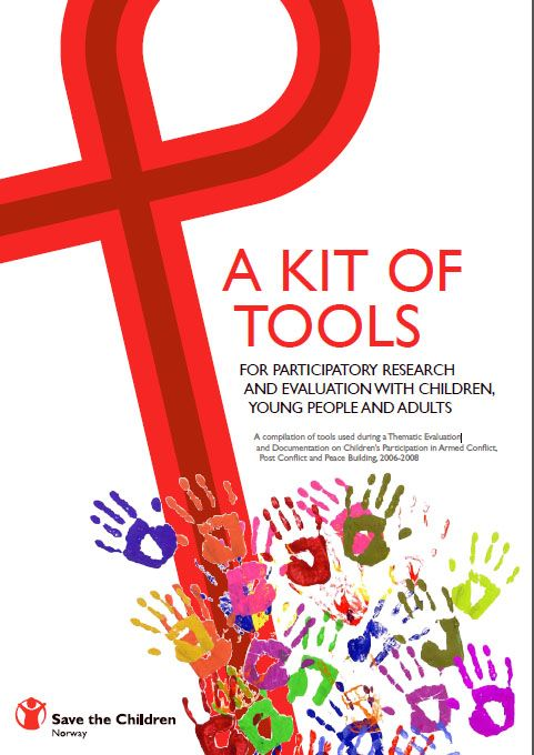 A KIT OF TOOLS FOR PARTICIPATORY RESEARCH AND EVALUATION WITH CHILDREN, YOUNG PEOPLE AND ADULTS. Save the Children, Norway.  http://www.hapinternational.org/pool/files/kit-of-tools.pdf