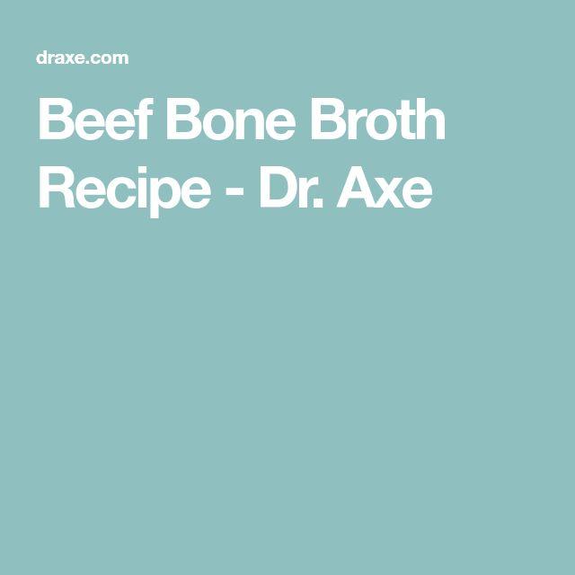 Beef Bone Broth Recipe - Dr. Axe