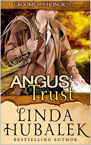 Angus' Trust  (Grooms with Honor Book 3)  by Linda K. Hubalek