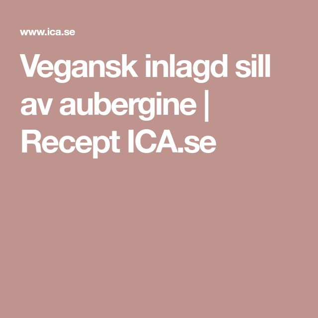 Vegansk inlagd sill av aubergine   Recept ICA.se