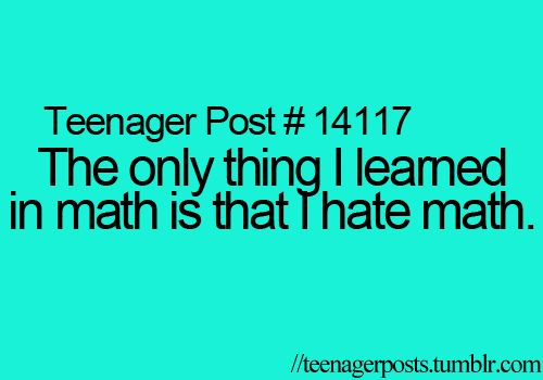 Teenager Posts. Geometry will be the death of me.