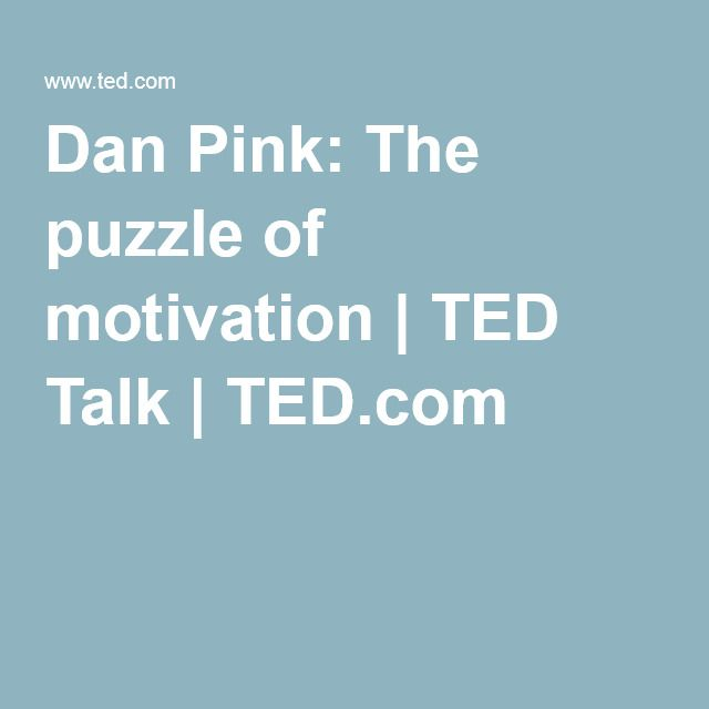 Dan Pink: The puzzle of motivation | TED Talk | TED.com.  In what ways are schools fostering intrinsic motivation in students by autonomy, mastery and purpose?  Solving 21st problems!