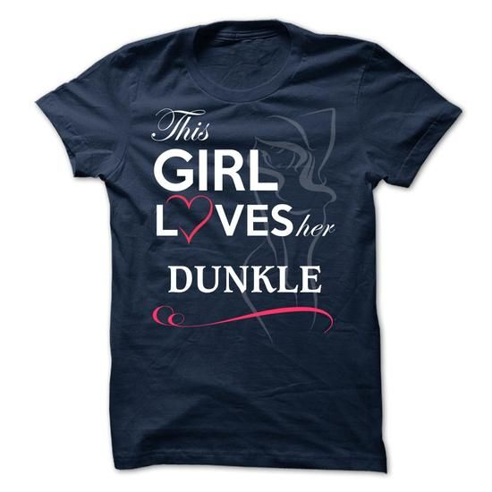 DUNKLE -This Girl Love her DUNKLE  - #tshirt bag #victoria secret hoodie. BUY NOW => https://www.sunfrog.com/Valentines/DUNKLE-This-Girl-Love-her-DUNKLE-.html?68278