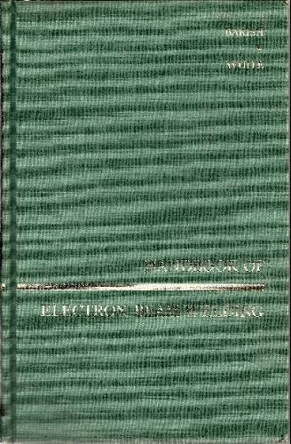 Handbook of electron beam welding (Wiley series on the science and technology of materials) by Robert A Bakish, http://www.amazon.com/dp/B0007DK668/ref=cm_sw_r_pi_dp_NXURpb1HMM9F6