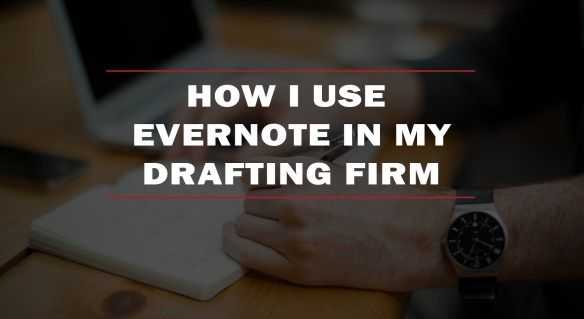How I Use Evernote in my Drafting Firm :http://www.draftinghub.com/how-i-use-evernote-in-my-drafting-firm/