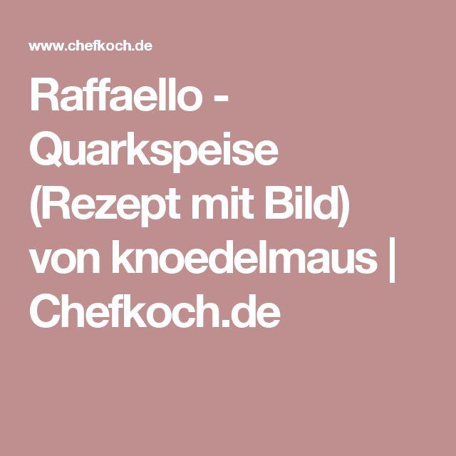 Raffaello - Quarkspeise (Rezept mit Bild) von knoedelmaus | Chefkoch.de