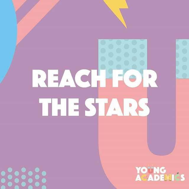 Always🌟✨Dream big, #YoungAcademics. #reachforthestars…