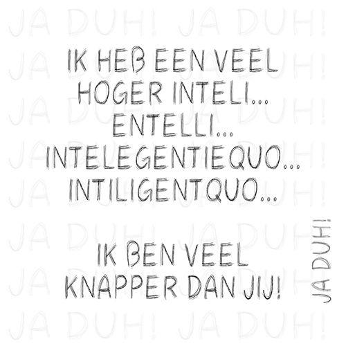 IQ. Ja Duh! #humor #tekst #Nederlands #Facebook #grappig #slim