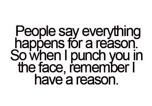 #reason #punch #face #funny #quotes #sarcasm